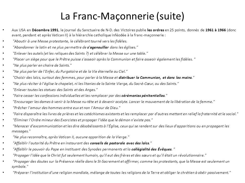 La Franc-Maçonnerie - - - - - - - - - - - - Directives du Grand Maître de la Maçonnerie aux Évêques maçons catholiques : « 6- Découragez les fidèles d