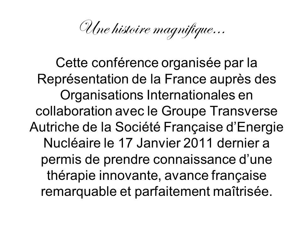 Une histoire magnifique… Cette conférence organisée par la Représentation de la France auprès des Organisations Internationales en collaboration avec