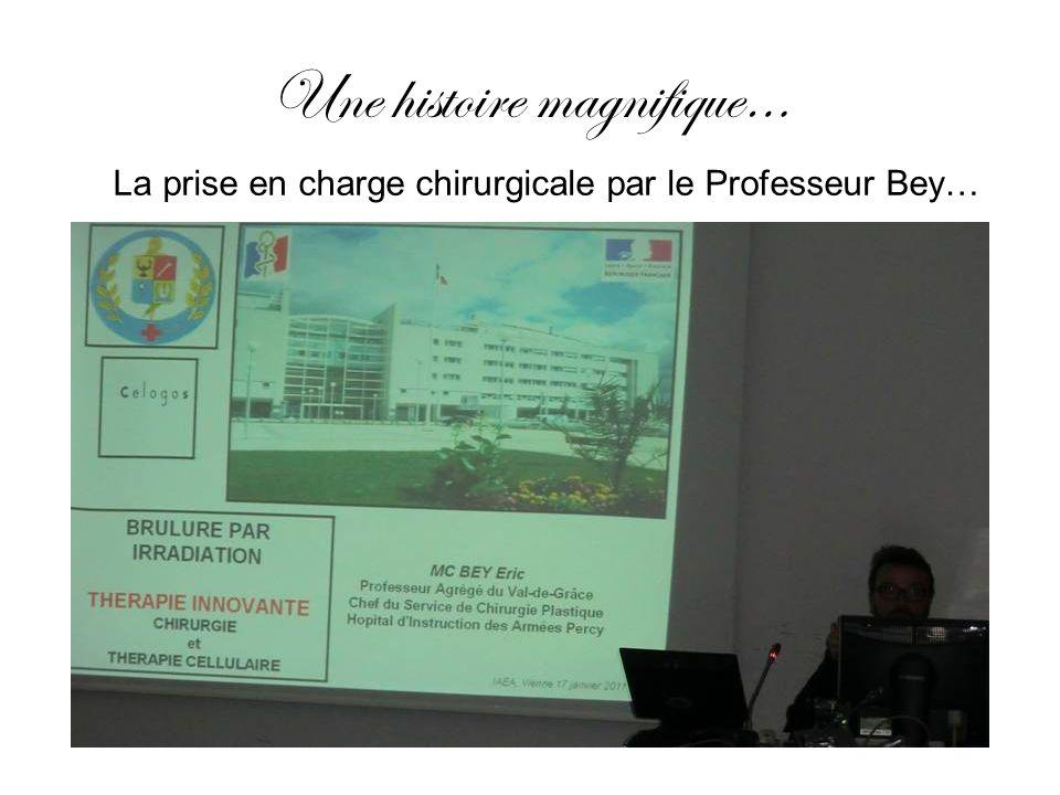Une histoire magnifique… La prise en charge chirurgicale par le Professeur Bey…