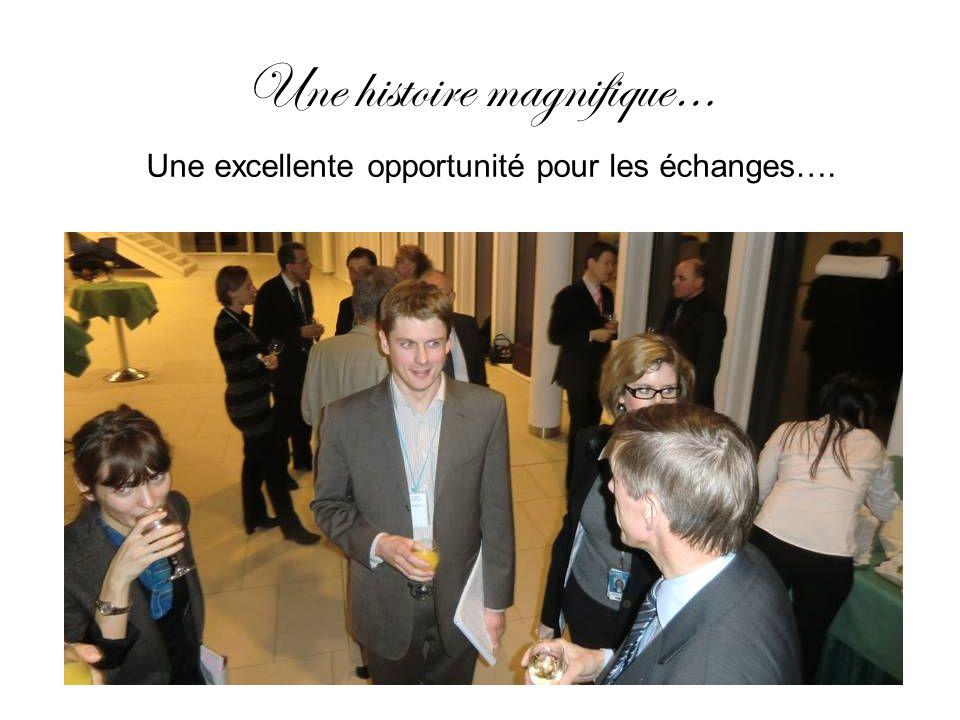 Une histoire magnifique… Une excellente opportunité pour les échanges….