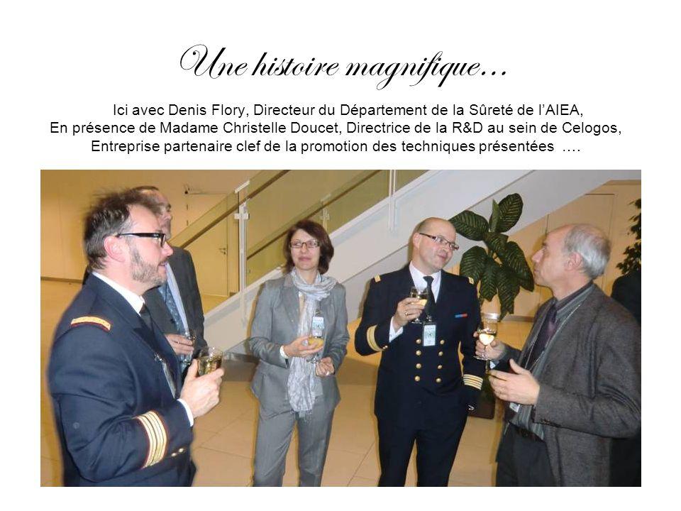 Une histoire magnifique… Ici avec Denis Flory, Directeur du Département de la Sûreté de lAIEA, En présence de Madame Christelle Doucet, Directrice de