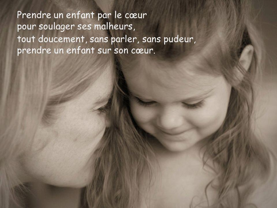 sécher ses larmes en étouffant de joie, prendre un enfant dans ses bras. Prendre un enfant dans ses bras et pour la première fois,