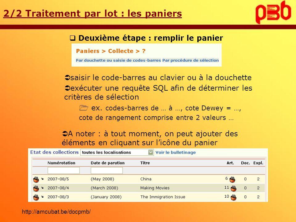 Deuxième étape : remplir le panier 2/2 Traitement par lot : les paniers saisir le code-barres au clavier ou à la douchette exécuter une requête SQL af