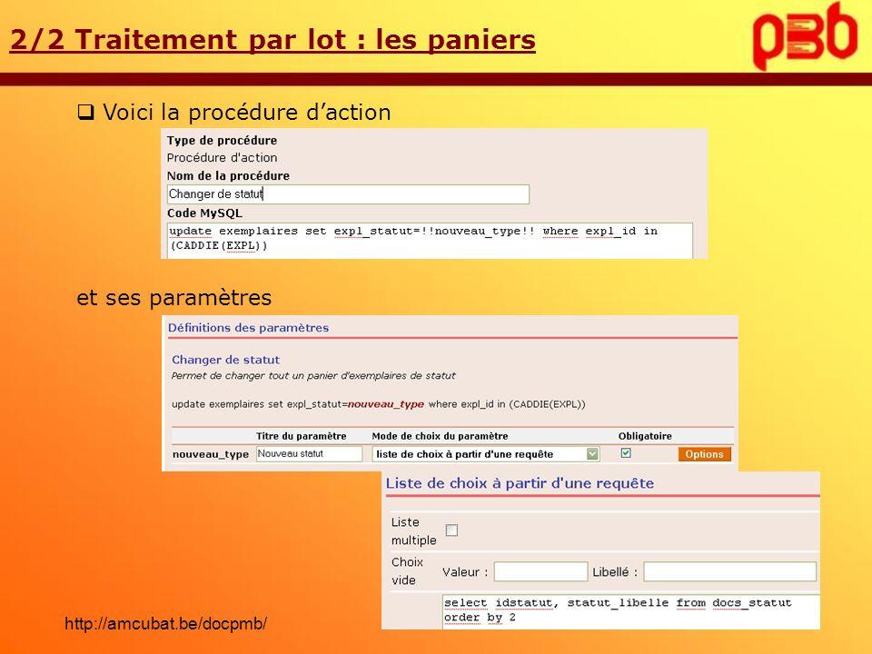 Voici la procédure daction 2/2 Traitement par lot : les paniers et ses paramètres http://amcubat.be/docpmb/