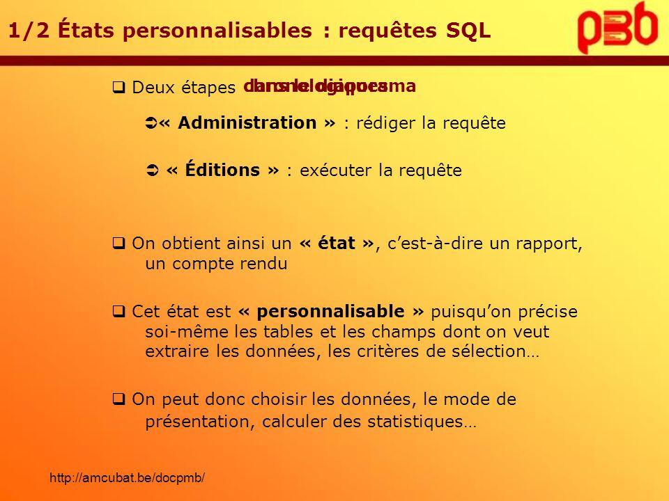 1/2 États personnalisables : requêtes SQL Deux étapes « Administration » : rédiger la requête « Éditions » : exécuter la requête On obtient ainsi un «