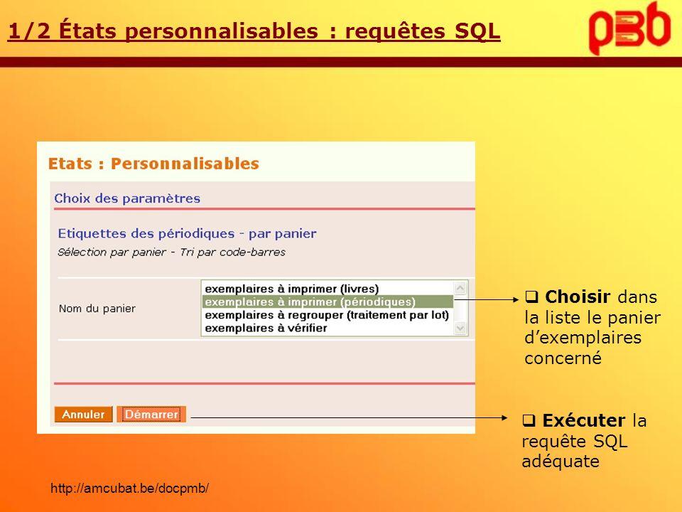 Transférer le résultat vers un tableur 1/2 États personnalisables : requêtes SQL http://amcubat.be/docpmb/