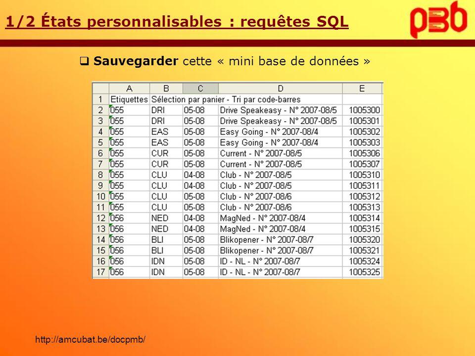 Sauvegarder cette « mini base de données » 1/2 États personnalisables : requêtes SQL http://amcubat.be/docpmb/