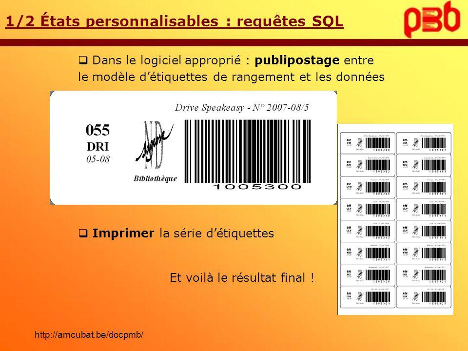 Dans le logiciel approprié : publipostage entre le modèle détiquettes de rangement et les données 1/2 États personnalisables : requêtes SQL Et voilà l