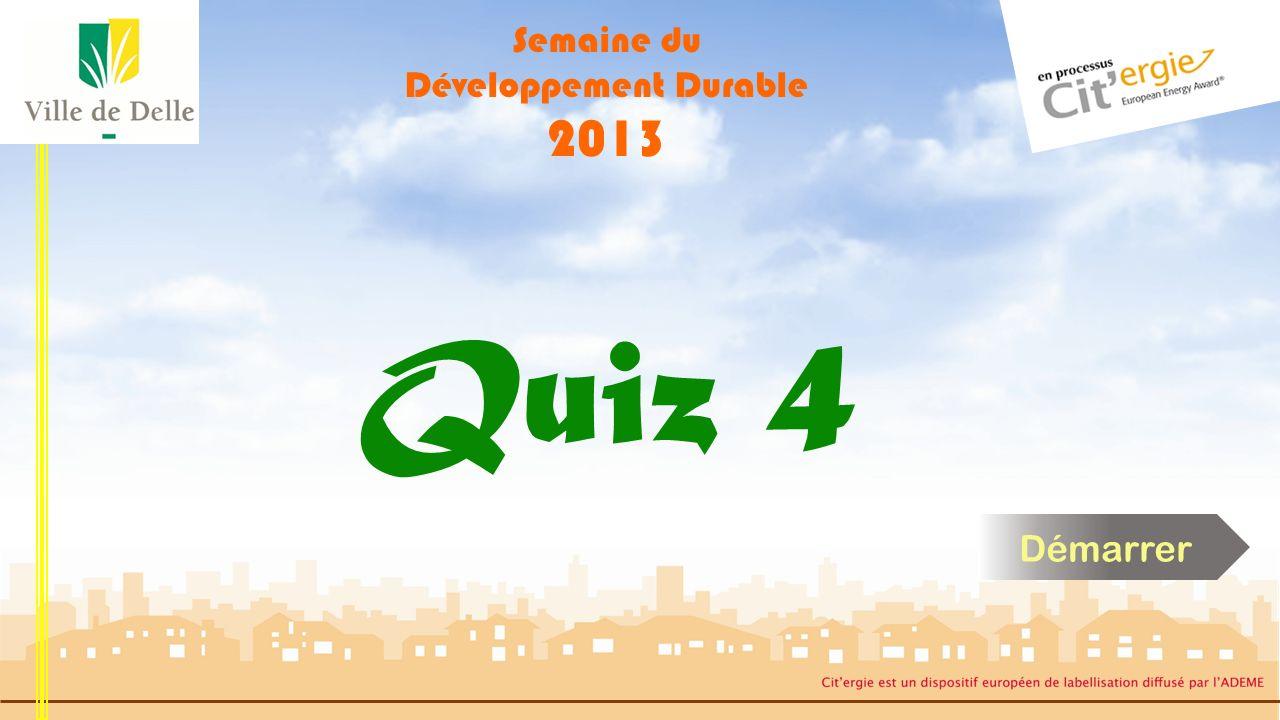 Semaine du Développement Durable 2013 Quiz 4 Question 4 : Dans de bonnes conditions, quelle est la quantité moyenne dénergie que peut produire 1m² de panneau photovoltaïque par an à DELLE .