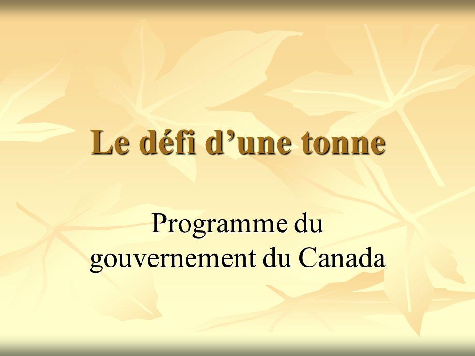 Le défi dune tonne Programme du gouvernement du Canada