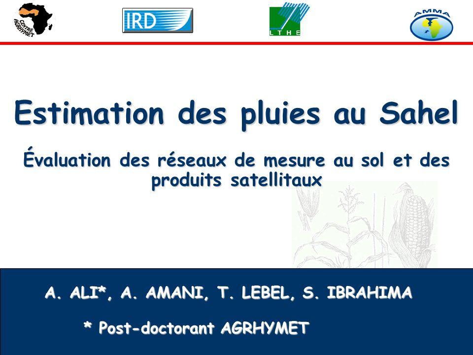 WWW.AGRHYMET.NE Estimation des pluies au Sahel Évaluation des réseaux de mesure au sol et des produits satellitaux A.