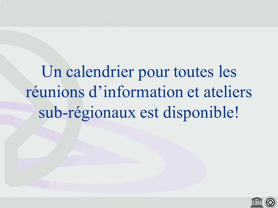 Un calendrier pour toutes les réunions dinformation et ateliers sub-régionaux est disponible!