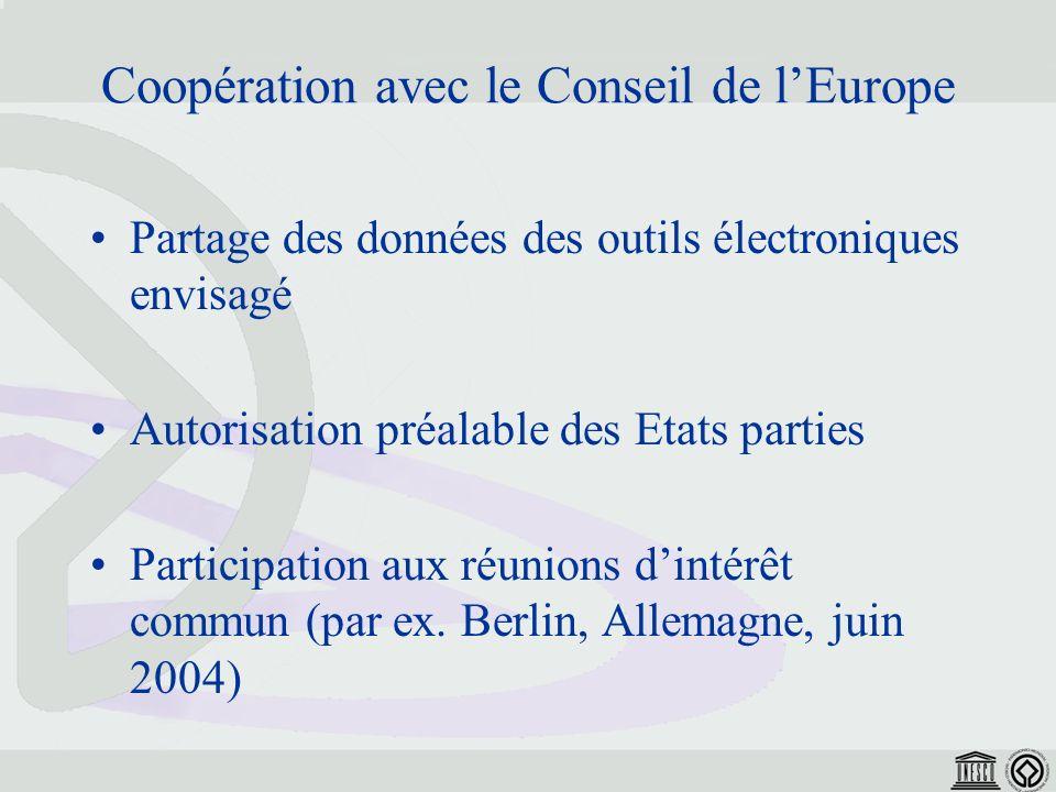 Coopération avec le Conseil de lEurope Partage des données des outils électroniques envisagé Autorisation préalable des Etats parties Participation aux réunions dintérêt commun (par ex.