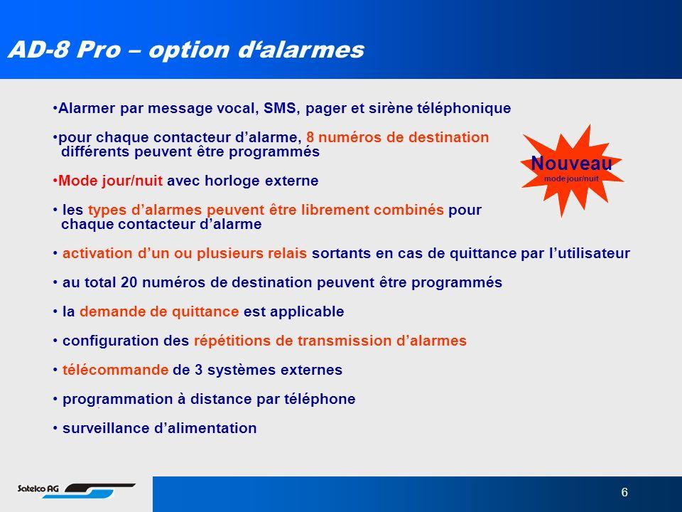 6 AD-8 Pro – option dalarmes Alarmer par message vocal, SMS, pager et sirène téléphonique pour chaque contacteur dalarme, 8 numéros de destination dif