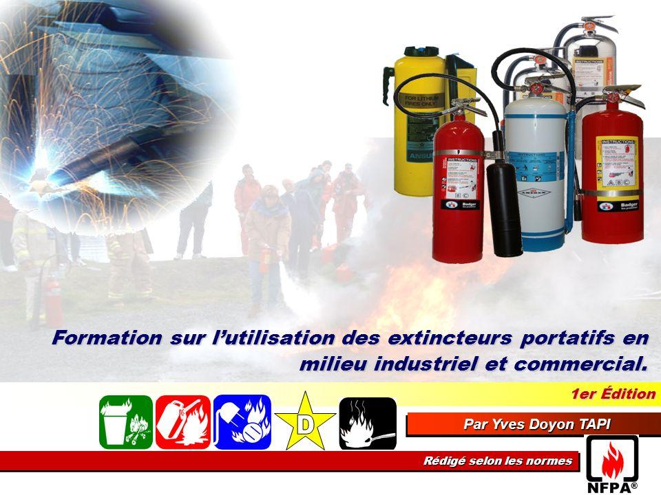 1er Édition Par Yves Doyon TAPI Rédigé selon les normes Formation sur lutilisation des extincteurs portatifs en milieu industriel et commercial.