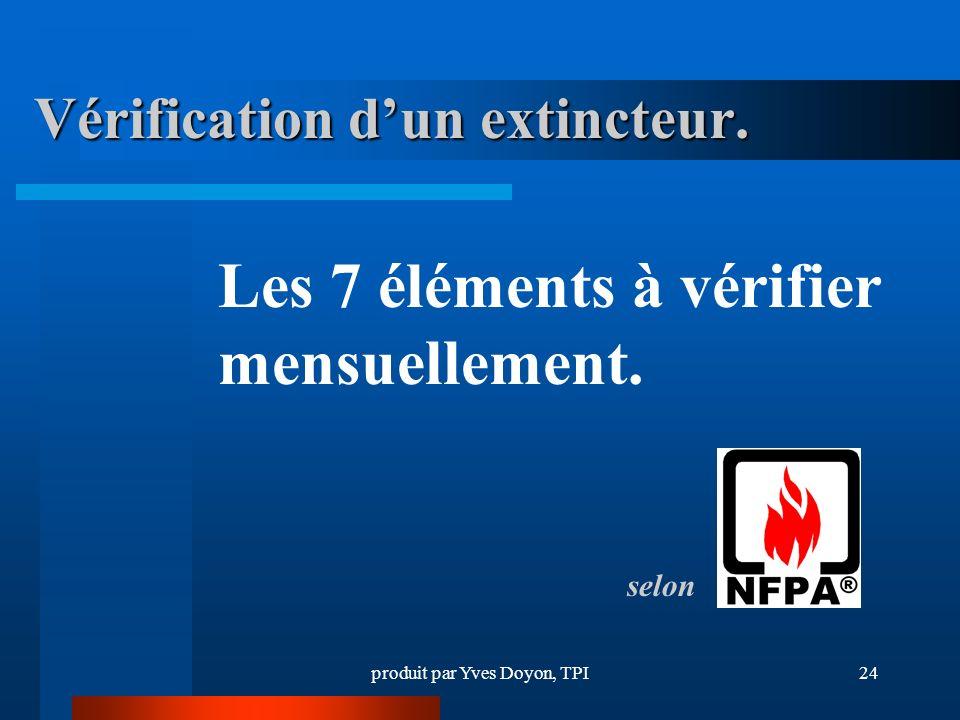 produit par Yves Doyon, TPI24 Vérification dun extincteur.
