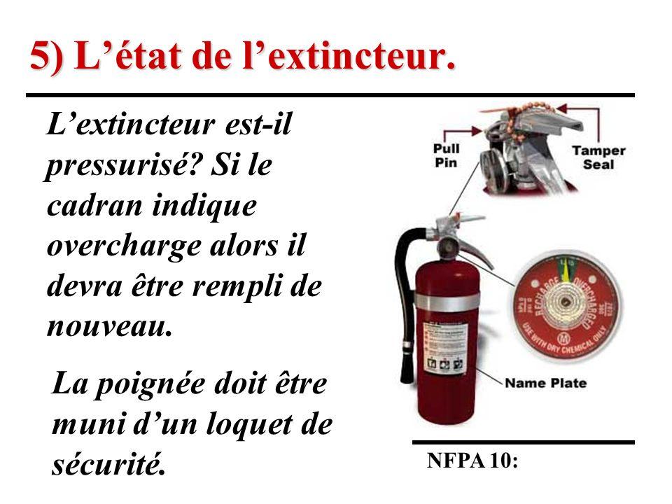 5) Létat de lextincteur.NFPA 10: Lextincteur est-il pressurisé.