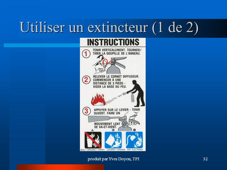 produit par Yves Doyon, TPI32 Utiliser un extincteur (1 de 2)