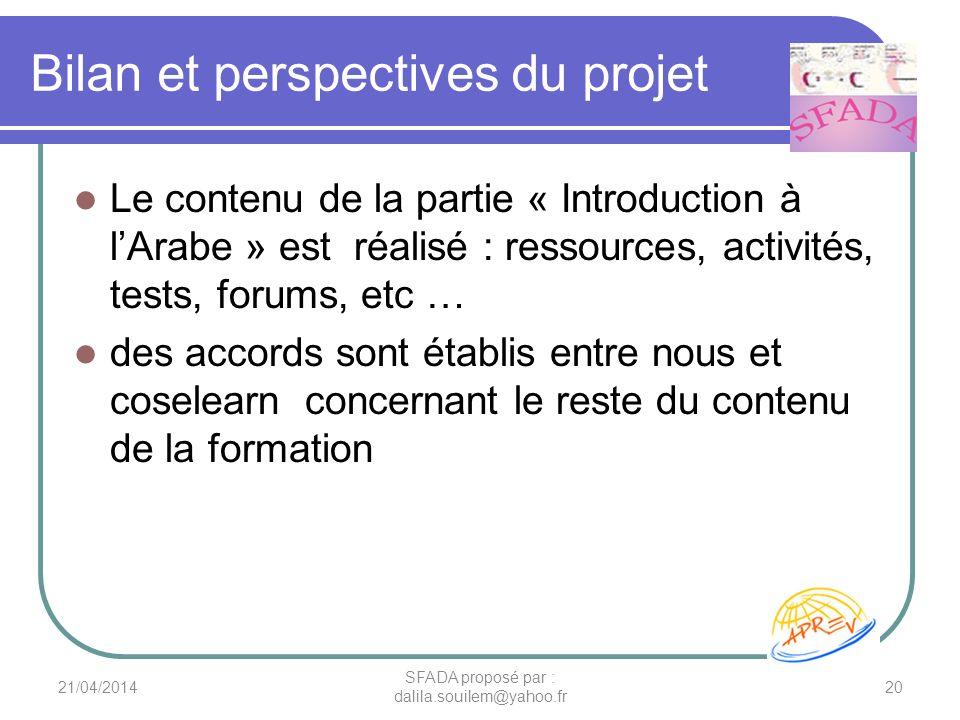 Bilan et perspectives du projet Le contenu de la partie « Introduction à lArabe » est réalisé : ressources, activités, tests, forums, etc … des accord