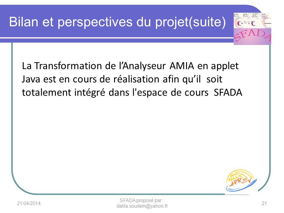 Bilan et perspectives du projet(suite) La Transformation de lAnalyseur AMIA en applet Java est en cours de réalisation afin quil soit totalement intég