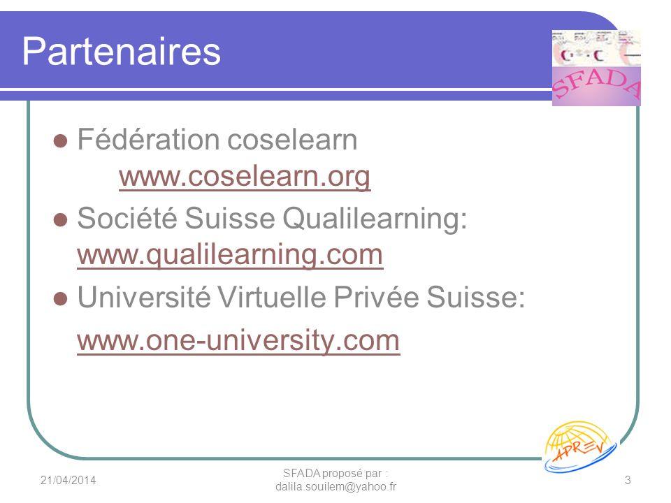 Partenaires Fédération coselearn www.coselearn.org www.coselearn.org Société Suisse Qualilearning: www.qualilearning.com www.qualilearning.com Univers