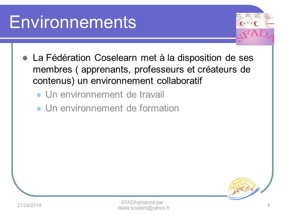 Environnements La Fédération Coselearn met à la disposition de ses membres ( apprenants, professeurs et créateurs de contenus) un environnement collab