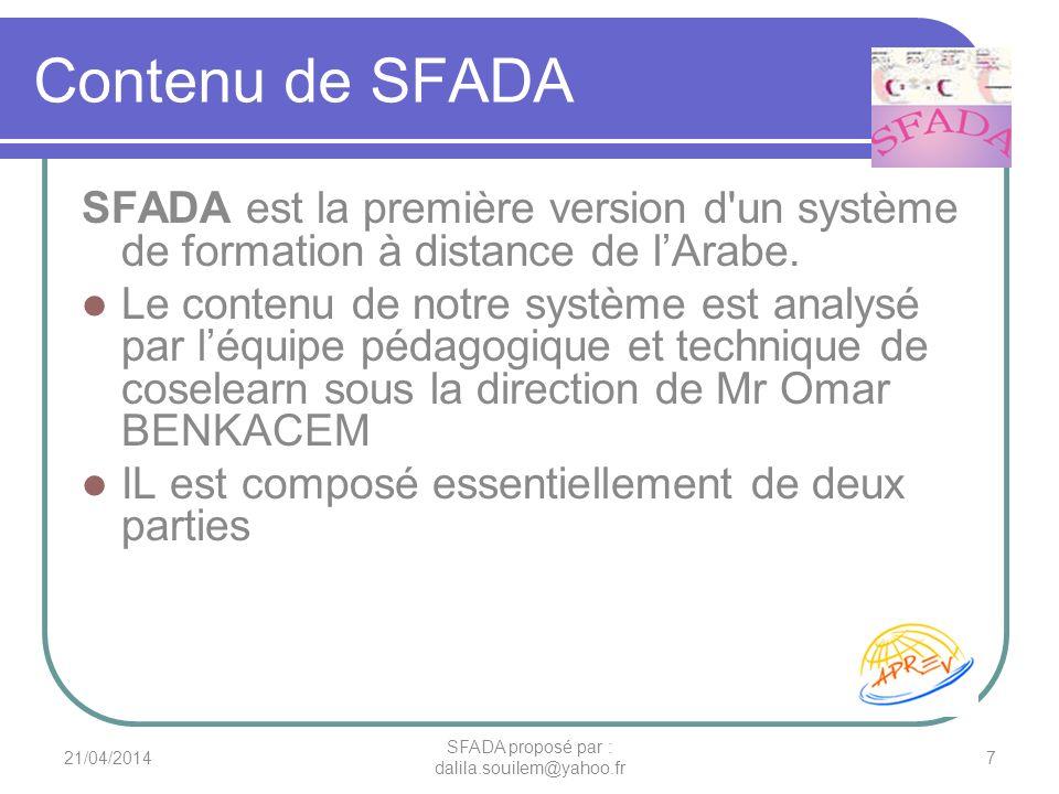 Contenu de SFADA SFADA est la première version d'un système de formation à distance de lArabe. Le contenu de notre système est analysé par léquipe péd