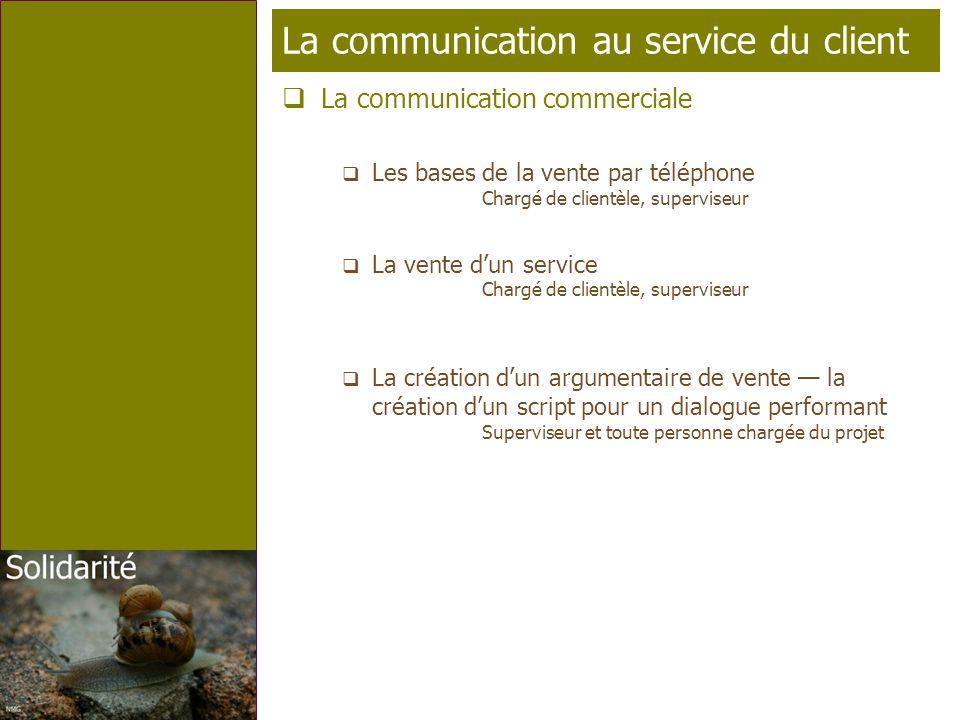 Page 5 T élé p rofil La communication au service du client La communication commerciale Les bases de la vente par téléphone Chargé de clientèle, super