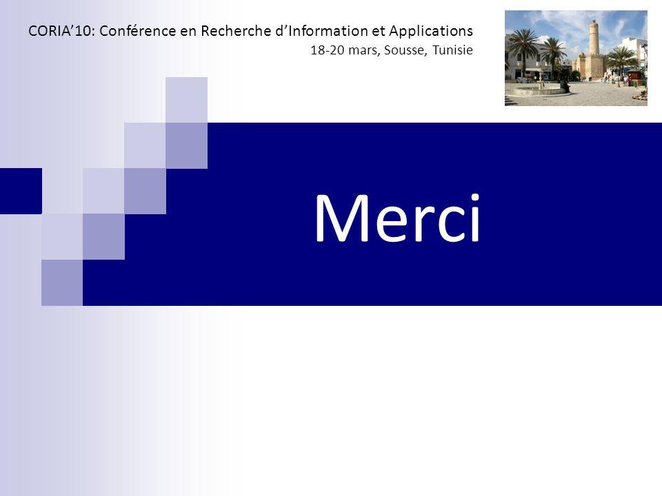 Merci CORIA10: Conférence en Recherche dInformation et Applications 18-20 mars, Sousse, Tunisie