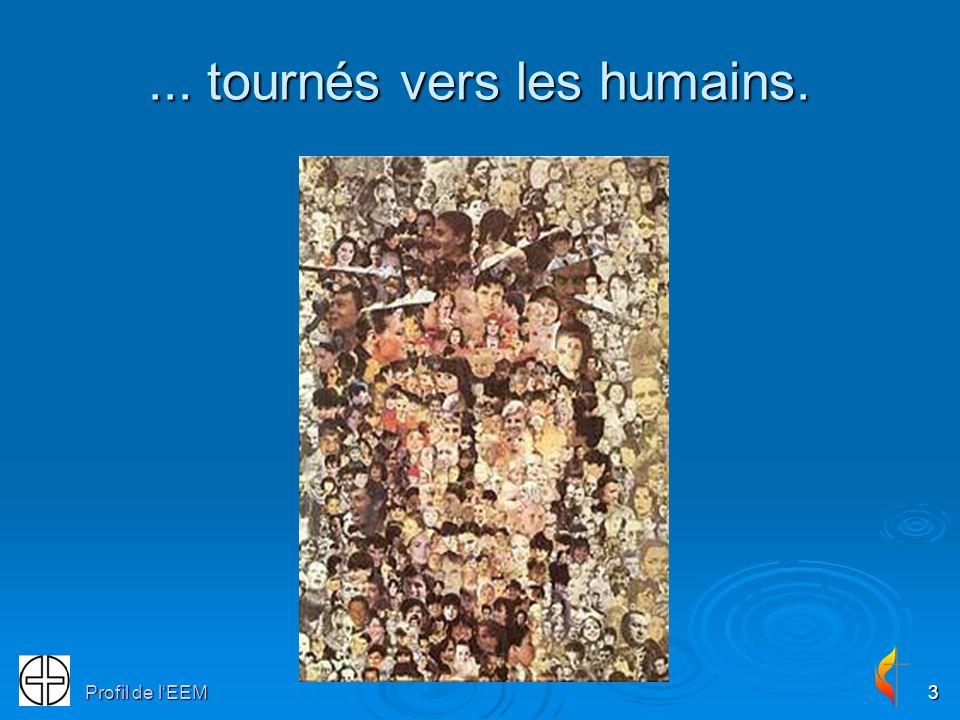 Profil de lEEM3... tournés vers les humains.