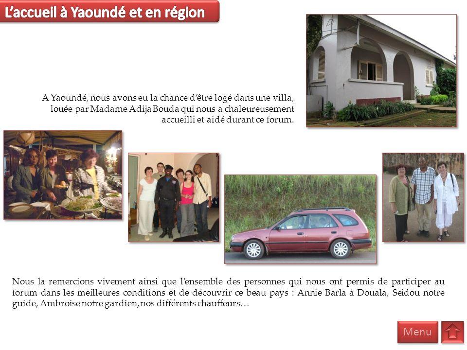 A Yaoundé, nous avons eu la chance dêtre logé dans une villa, louée par Madame Adija Bouda qui nous a chaleureusement accueilli et aidé durant ce foru