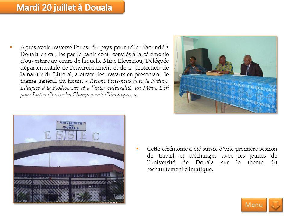 Menu Cette cérémonie a été suivie dune première session de travail et déchanges avec les jeunes de luniversité de Douala sur le thème du réchauffement
