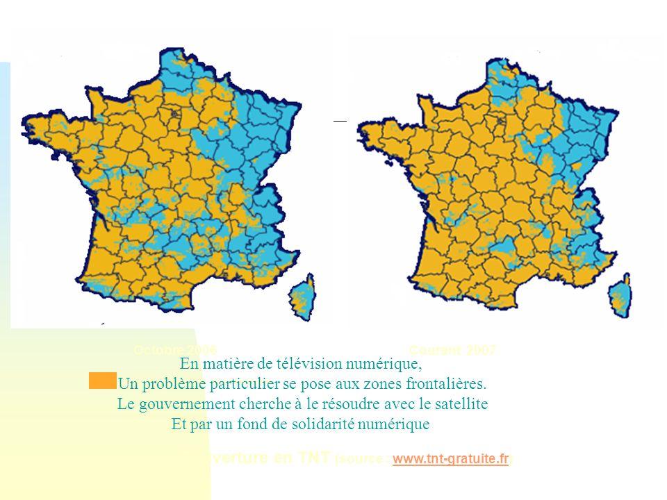 Couverture en TNT (source : www.tnt-gratuite.fr)www.tnt-gratuite.fr Zone de couverture des émetteurs Octobre 2006Courant 2007 En matière de télévision numérique, Un problème particulier se pose aux zones frontalières.