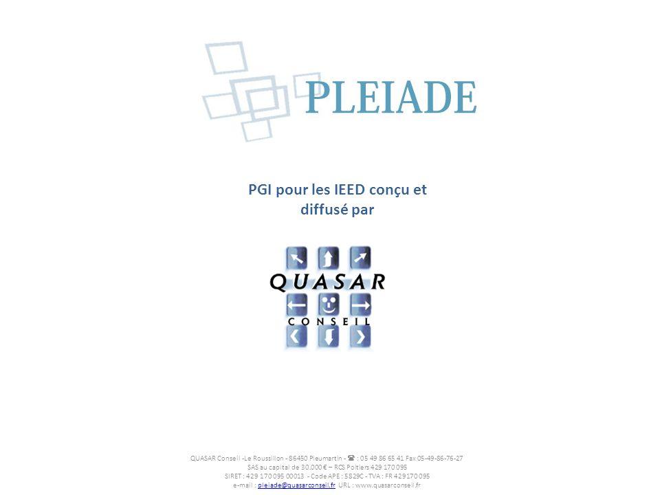 PGI pour les IEED conçu et diffusé par QUASAR Conseil -Le Roussillon - 86450 Pleumartin - : 05 49 86 65 41 Fax 05-49-86-76-27 SAS au capital de 30.000
