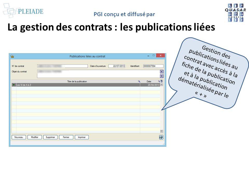 PGI conçu et diffusé par La gestion des contrats : les publications liées Gestion des publications liées au contrat avec accès à la fiche de la public