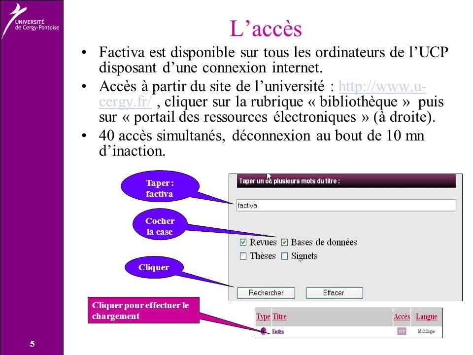 5 Laccès Factiva est disponible sur tous les ordinateurs de lUCP disposant dune connexion internet.