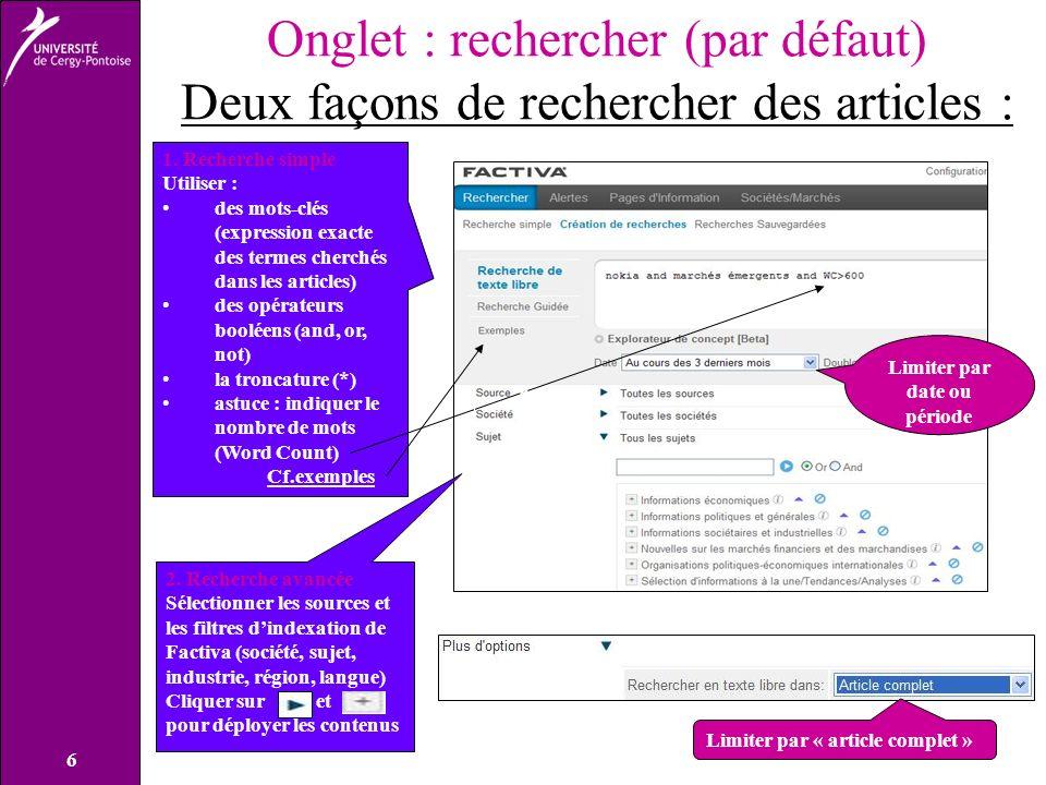 6 Onglet : rechercher (par défaut) Deux façons de rechercher des articles : 1.