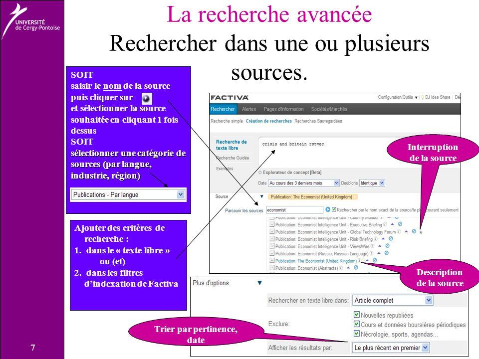 7 La recherche avancée Rechercher dans une ou plusieurs sources.