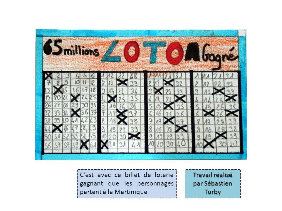 Cest avec ce billet de loterie gagnant que les personnages partent à la Martinique Travail réalisé par Sébastien Turby