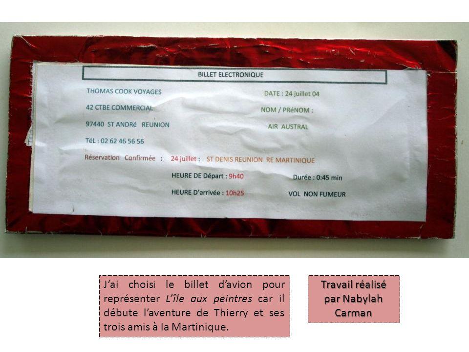 Jai choisi le billet davion pour représenter Lîle aux peintres car il débute laventure de Thierry et ses trois amis à la Martinique.