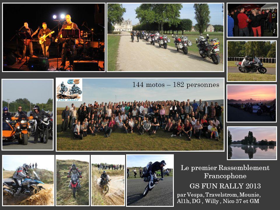 Le premier Rassemblement Francophone GS FUN RALLY 2013 par Vespa, Travelstrom, Mounie, Al1h, DG, Willy, Nico 37 et GM 144 motos – 182 personnes