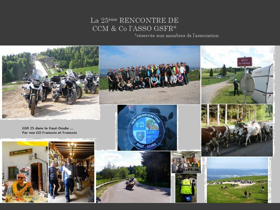 La 25 ème RENCONTRE DE CCM & Co lASSO GSFR* *réservée aux membres de lassociation