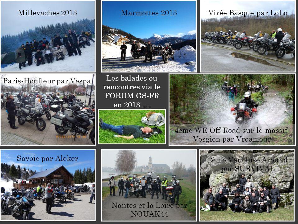 Les balades ou rencontres via le FORUM GS-FR en 2013 … Millevaches 2013Marmottes 2013Virée Basque par LoLo Paris-Honfleur par Vespa Nantes et la Loire