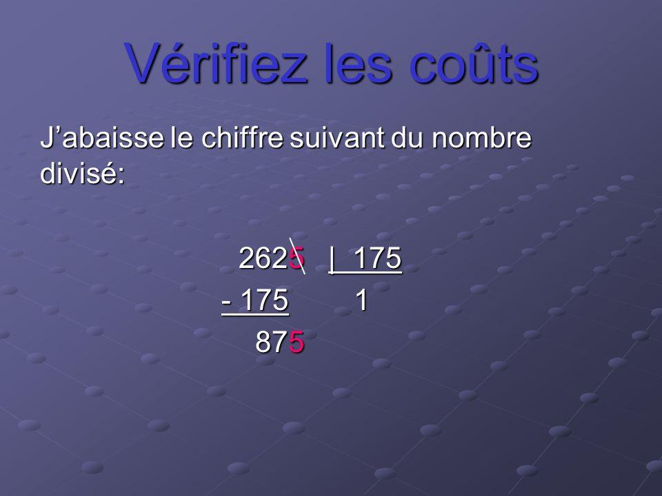 Vérifiez les coûts Jabaisse le chiffre suivant du nombre divisé: 2625 | 175 - 175 1 - 175 1 875 875