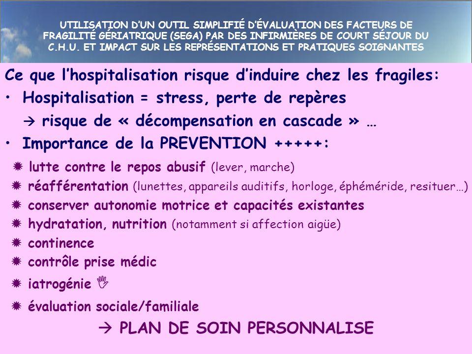 UTILISATION DUN OUTIL SIMPLIFIÉ DÉVALUATION DES FACTEURS DE FRAGILITÉ GÉRIATRIQUE (SEGA) PAR DES INFIRMIÈRES DE COURT SÉJOUR DU C.H.U.