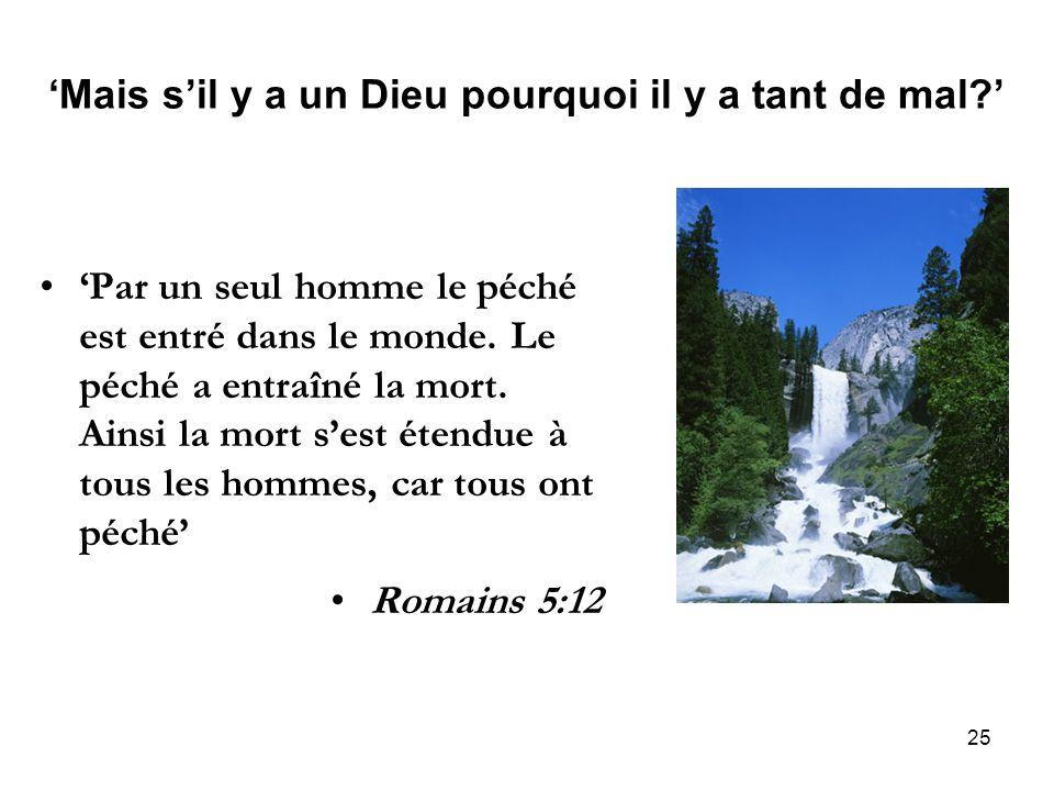 25 Par un seul homme le péché est entré dans le monde. Le péché a entraîné la mort. Ainsi la mort sest étendue à tous les hommes, car tous ont péché R