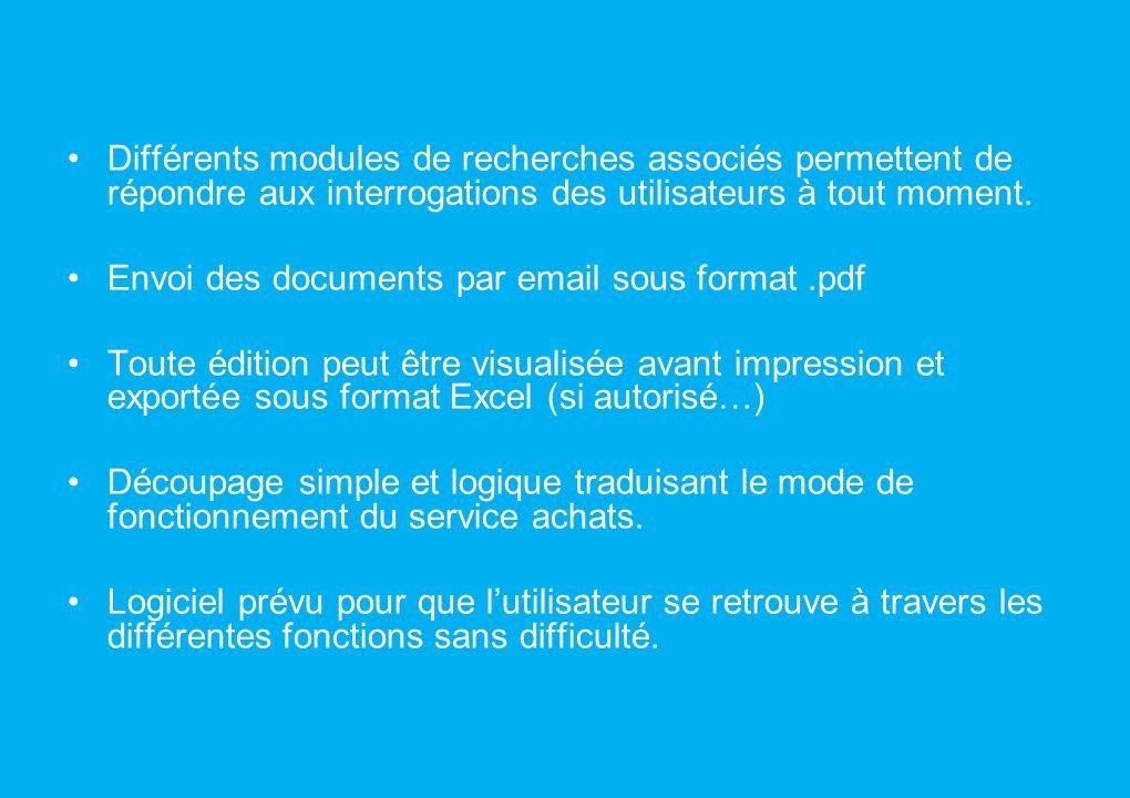 Quelques caractéristiques Menus et options accessibles selon droits attribués par ladministrateur. Chaque fiche est constituée dun ou plusieurs onglet