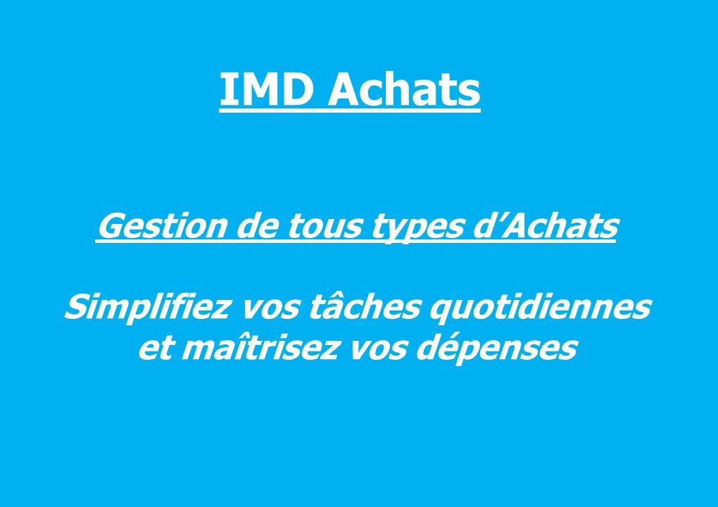 IMD Achats Gestion de tous types dAchats Simplifiez vos tâches quotidiennes et maîtrisez vos dépenses