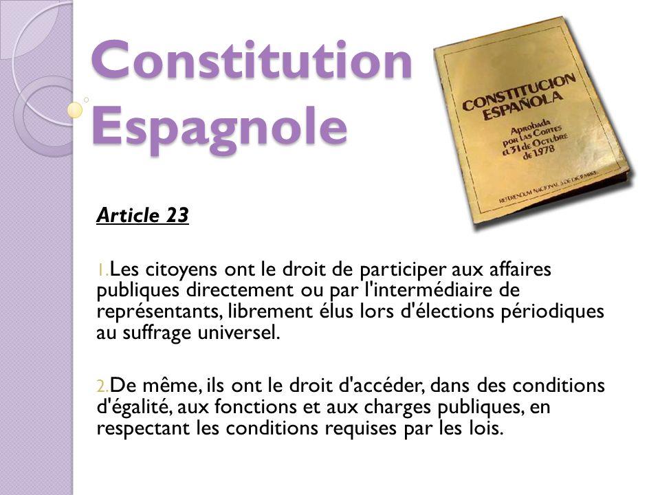 Pacte International: Droits Civils et Politiques Article 25 Tout citoyen a le droit et la possibilité, sans aucune des discriminations visées à l'arti