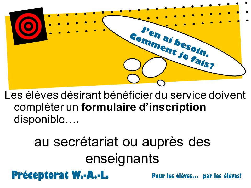 Préceptorat W.-A.-L.Pour les élèves… par les élèves.